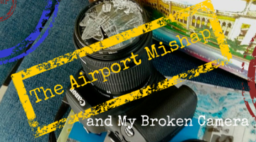 The Airport Mishap and My Broken Camera