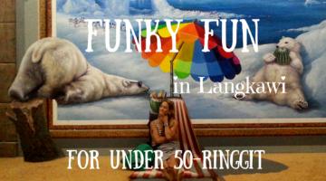 Funky Fun in Langkawi for Under 50-Ringgit