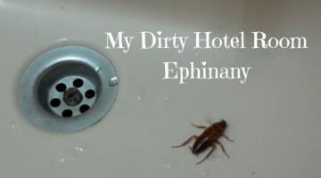 My Dirty Hotel Room Epiphany