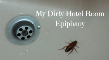My Dirty Hotel Room Epiphany