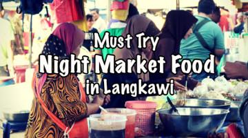 Must Try Night Market Food In Langkawi