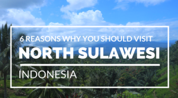 6 Reasons Why You Should Visit Sulawesi