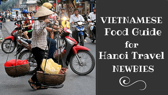 Easy Vietnamese Food Guide for Hanoi Travel Newbies