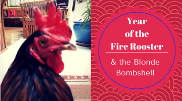 Year of the Fire Rooster & the Blonde Bombshell