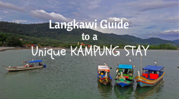 Langkawi Guide to a Unique Kampung Stay