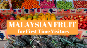 Top Picks of Malaysian Fruit for First Time Visitors