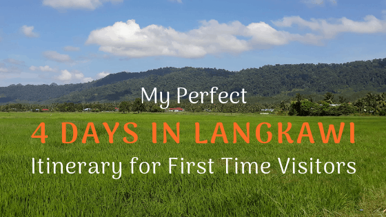 My Perfect 4 Days in Langkawi Itinerary