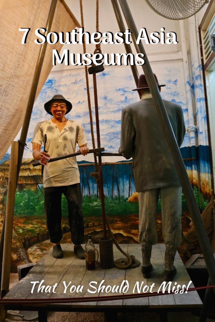 7 Unique Southeast Asia Museums You Should Not Miss