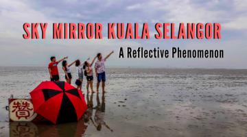 Sky Mirror Kuala Selangor, Best Sky Mirror in Malaysia