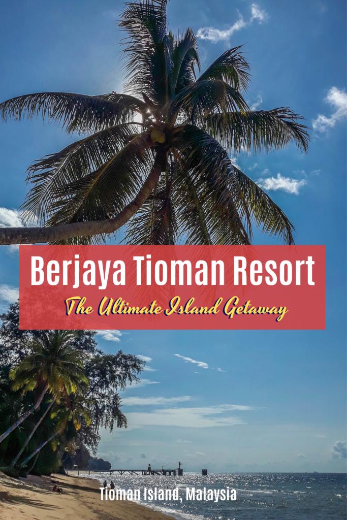 Berjaya Tioman Resort, Ultimate Island Getaway