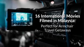 16 international movies filmed in Malaysia