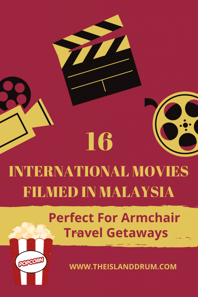 16 International Movies Filmed in Malaysia: Perfect for Armchair Travel Getaways