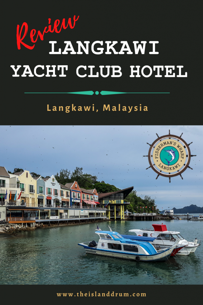 Langkawi Yacht Club Hotel, More than Just a Port in the Storm