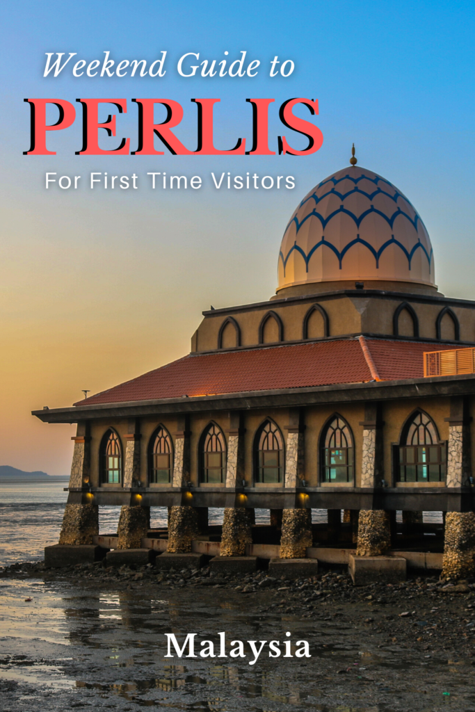 First Time Visitor's Weekend Guide to Perlis, Malaysia